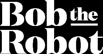 Bob the Robot